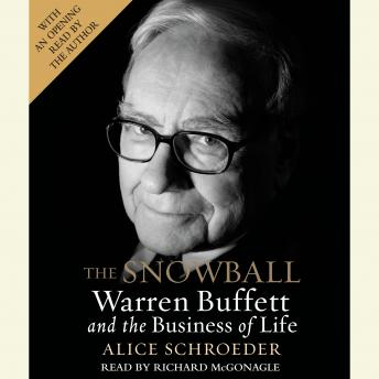 Download Snowball: Warren Buffett and the Business of Life by Alice Schroeder