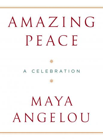 Amazing Peace: A Christmas Poem, Maya Angelou