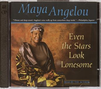 Even the Stars Look Lonesome, Maya Angelou