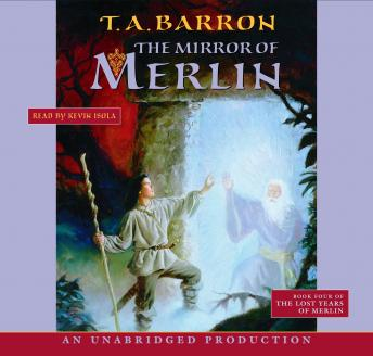Mirror of Merlin: Book 4 of The Lost Years of Merlin, T.A. Barron