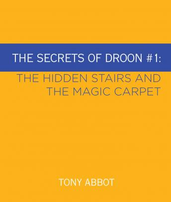 Secrets of Droon #1: The Hidden Stairs and The Magic Carpet, Tony Abbott