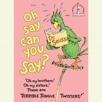 Oh, Say Can You Say?, Dr. Seuss
