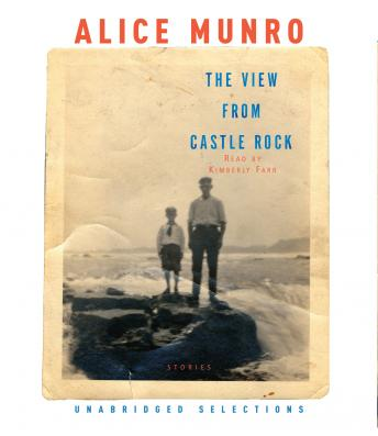 View from Castle Rock, Alice Munro
