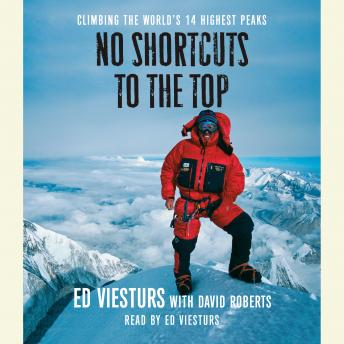 No Shortcuts to the Top, Ed Viesturs
