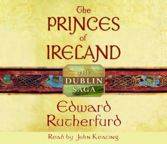 Princes of Ireland: The Dublin Saga, Edward Rutherfurd