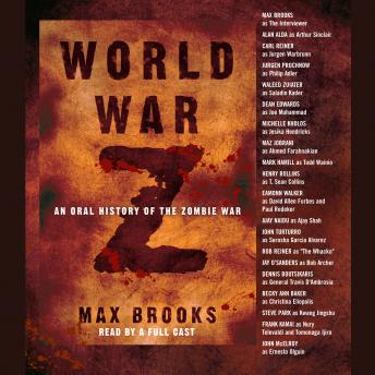 World War Z: An Oral History of the Zombie War, Audio book by Max Brooks