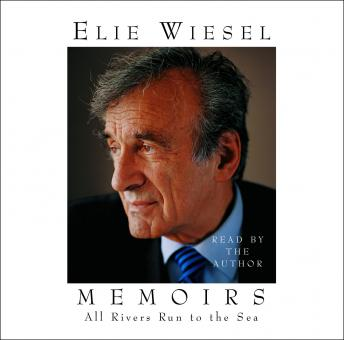 All Rivers Run to the Sea: Memoirs, Elie Wiesel