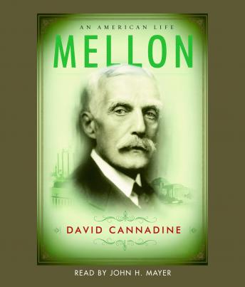Mellon: An American Life, David Cannadine