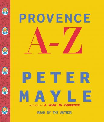 Provence A-Z: A Francophile's Essential Handbook, Peter Mayle
