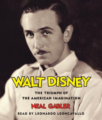 Download Walt Disney: The Triumph of the American Imagination by Neal Gabler