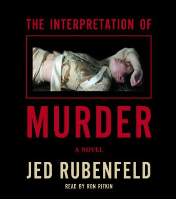 Interpretation of Murder, Jed Rubenfeld