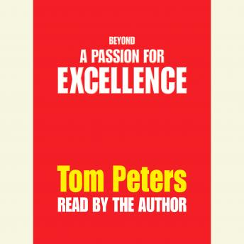 Beyond a Passion for Excellence: Part 1: Competing Internationally, Tom Peters