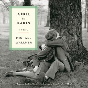 April in Paris: A Novel, Michael Wallner