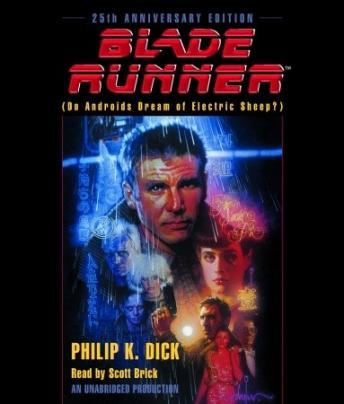 Blade Runner: Originally published as Do Androids Dream of Electric Sheep?, Philip K. Dick