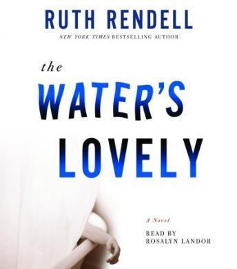 Water's Lovely, Ruth Rendell