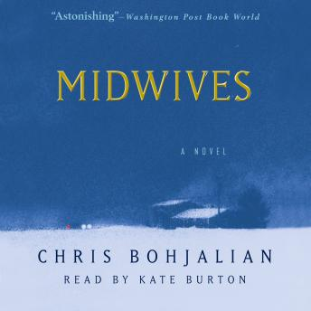 Midwives: A Novel, Chris Bohjalian