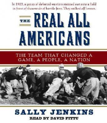 Download Real All Americans: The Team that Changed a Game, a People, a Nation by Sally Jenkins