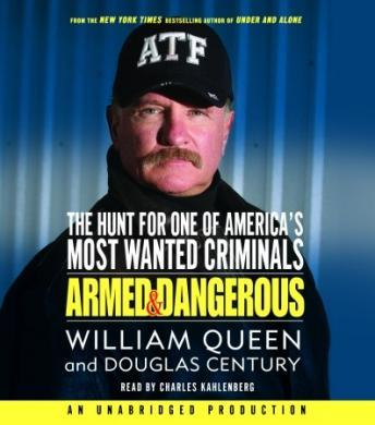Armed and Dangerous: The Hunt for One of America's Most Wanted, William Queen, Douglas Century