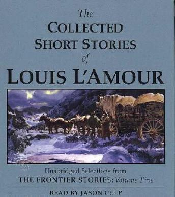 Collected Short Stories of Louis L'Amour: Unabridged Selections From The Frontier Stories, Volume 5 sample.