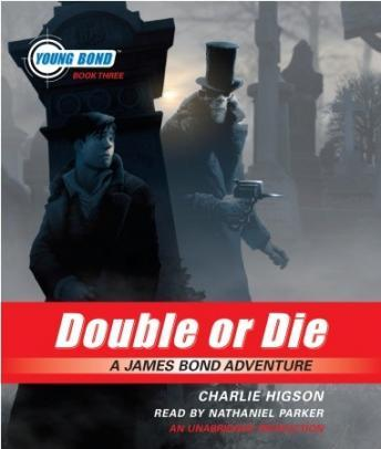 Download Double or Die: Young Bond Book #3 by Charlie Higson