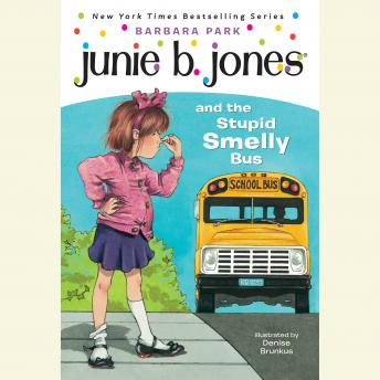 Junie B. Jones and the Stupid Smelly Bus: Junie B. Jones #1