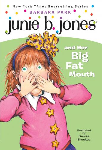 Junie B. Jones and Her Big Fat Mouth: Junie B. Jones #3