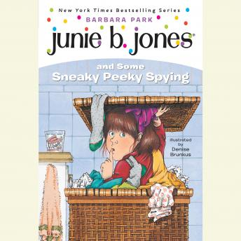Junie B. Jones and Some Sneaky Peeky Spying: Junie B. Jones #4