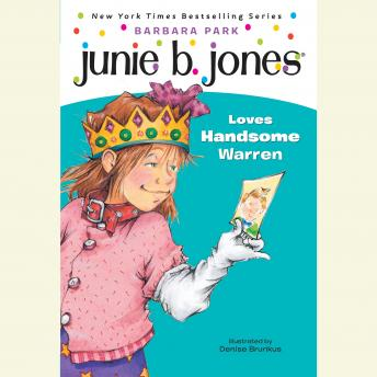 Junie B. Jones Loves Handsome Warren: June B. Jones #7