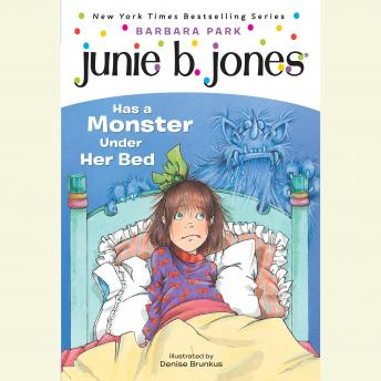 Junie B.Jones Has a Monster Under Her Bed: June B.Jones #8, Barbara Park