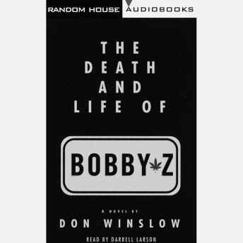 Death and Life of Bobby Z, Don Winslow