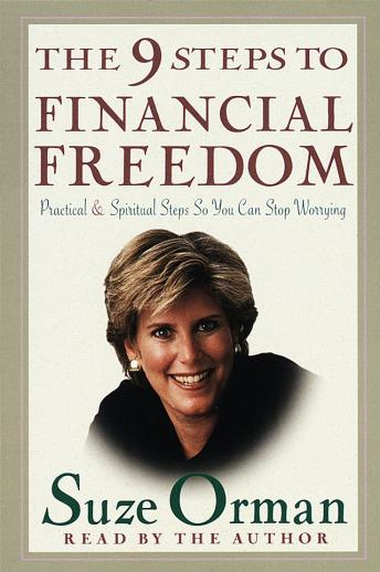 The 9 Steps to Financial Freedom: Practical and Spiritual Steps So You Can Stop Worrying