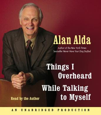 Things I Overheard While Talking to Myself, Alan Alda