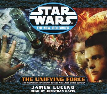 Star Wars: The New Jedi Order: The Unifying Force, James Luceno