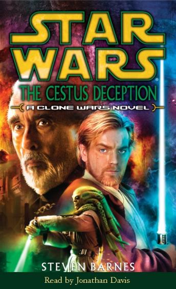 Star Wars: Clone Wars: The Cestus Deception, A Clone Wars Novel, Steven Barnes