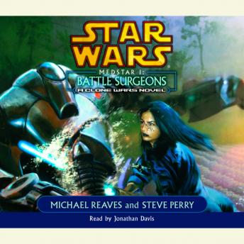 Star Wars: Medstar I: Battle Surgeons: A Clone Wars Novel