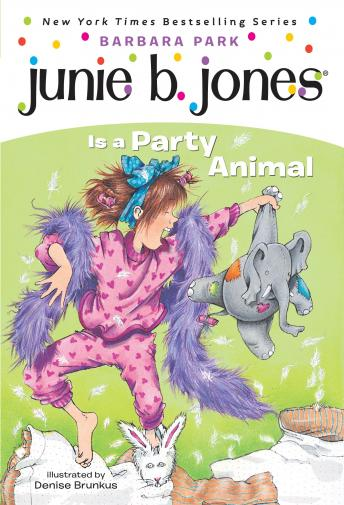 Junie B. Jones Is a Party Animal: Junie B. Jones #10, Barbara Park