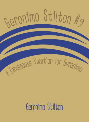 Geronimo Stilton #9: A Fabumouse Vacation for Geronimo, Geronimo Stilton