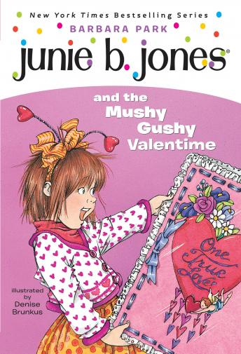 Junie B. Jones and the Mushy Gushy Valentime: Junie B. Jones #14