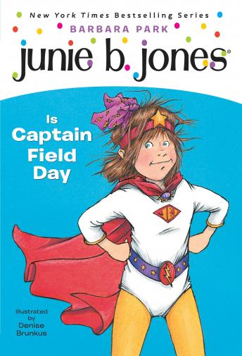 Junie B. Jones Is Captain Field Day: Junie B.Jones #16, Barbara Park
