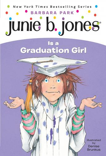 Junie B. Jones #17: Junie B. Jones Is a Graduation Girl, Barbara Park
