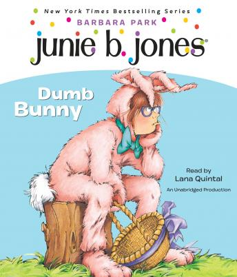 Junie B. Jones #27: Dumb Bunny, Barbara Park
