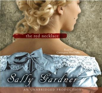 Red Necklace: A Novel of the French Revolution, Sally Gardner