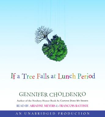 If a Tree Falls at Lunch Period, Gennifer Choldenko