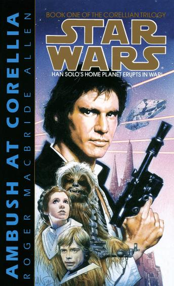 Star Wars: The Corellian Trilogy: Ambush at Corellia: Book 1