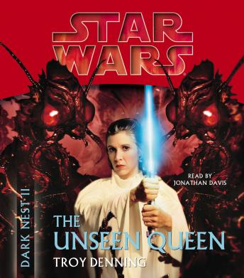 Star Wars: Dark Nest II: The Unseen Queen: The Dark Nest, Book Two, Troy Denning