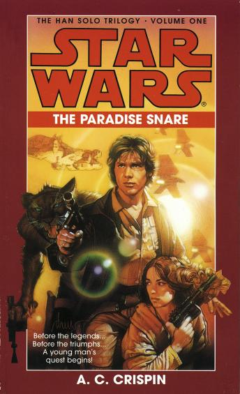 Paradise Snare: Star Wars (The Han Solo Trilogy): Volume 1, A. C. Crispin