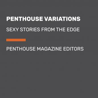 Download Penthouse Variations: Sexy Stories from the Edge by Penthouse Magazine Editors