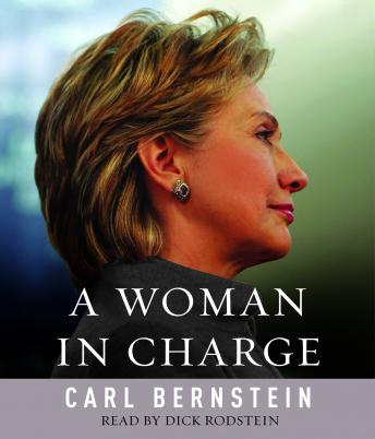 Woman in Charge: The Life of Hillary Rodham Clinton, Carl Bernstein