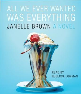 All We Ever Wanted Was Everything, Janelle Brown