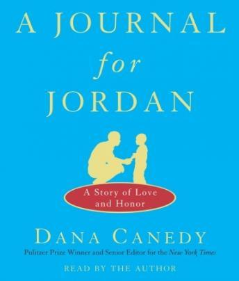 Journal for Jordan: A Story of Love and Honor, Dana Canedy